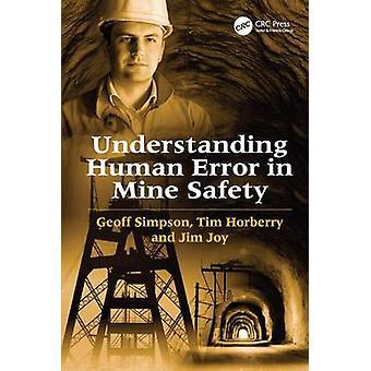 Verständnis menschlicher Fehler bei Grubensicherheit von Simpson & Geoff