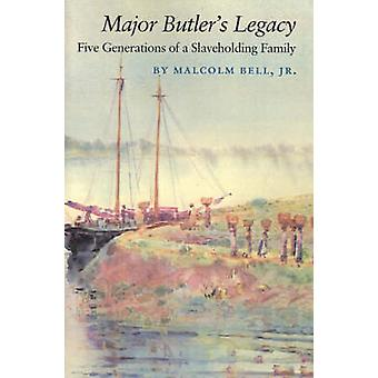 Major Butlers Legacy Five Generations of a Slaveholding Family by Bell & Malcolm & Jr.