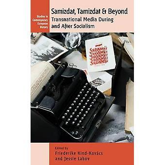 Samizdat Tamizdat och bortom transnationella medier under och efter socialism av KindKovcs & Friederike