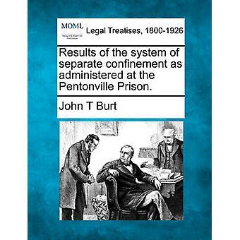 Pentonville 刑務所で管理されている別々の監禁のシステムの結果。バート・ジョン・ T