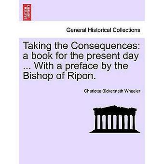 Angesichts der Folgen ein Buch für den heutigen Tag... Mit einem Vorwort von Bischof Ripon. von Wheeler & Charlotte Bickersteth