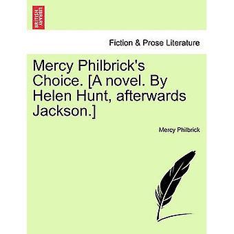 Mercy Philbricks Choice. A novel. By Helen Hunt afterwards Jackson. by Philbrick & Mercy
