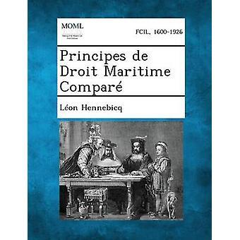 Principes de Droit Maritime Compar by Hennebicq & Lon