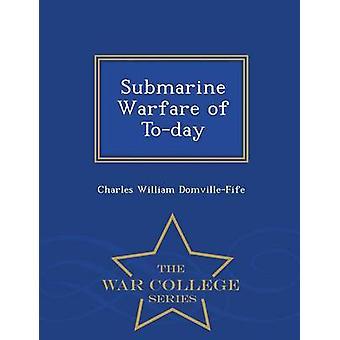 U-Boot-Kriegsführung der heute War College Series by DomvilleFife & Charles William