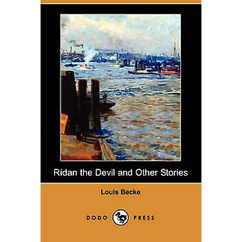 Ridan the Devil and Other Stories Dodo Press by Becke & Louis