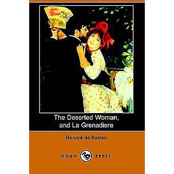 La femme abandonnée et La Grenadiere Dodo Press par De Balzac & Honore