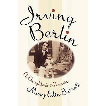 Irving Berlin A Daughters Memoir by Barrett & Mary Ellin