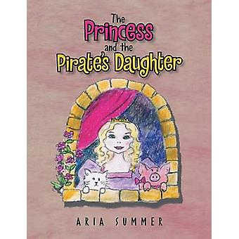 The Princess and the Pirates Daughter by Summer & Aria