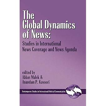Global Dynamics of News Studies in International News Coverage and News Agenda by Malek & Abbas