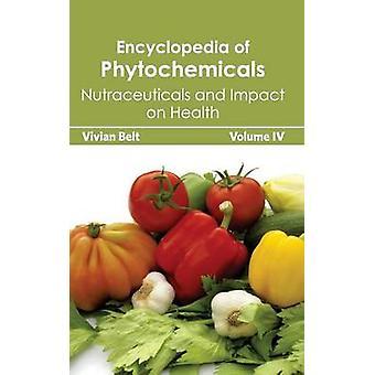 Enzyklopädie der sekundären Pflanzenstoffen Band IV Nutraceuticals und Auswirkungen auf die Gesundheit durch Gürtel & Vivian