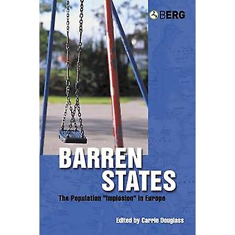 Barren States The Population Implosion in Europe by Douglass & Carrie B.