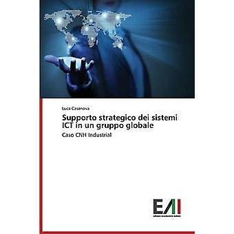 Supporto Strategico Dei Sistemi Ict in Un Gruppo Globale by Casanova Luca