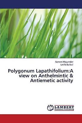 Polygonum Lapathifolium A View on Anthelmintic  Antiemetic Activity by Mojumder Somen