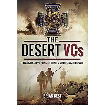 The Desert VCs - Extraordinary Valour in the North African Campaign in