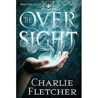 The Oversight: A mystery of witch-hunters, magicians and mirror-walkers (Oversight Trilogy)