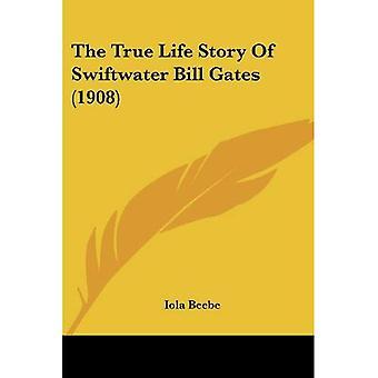 A história da verdadeira vida de Swiftwater Bill Gates (1908)