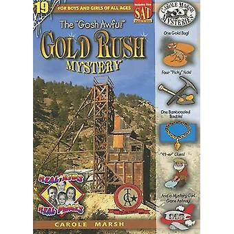 The Gosh Awful! Gold Rush Mystery by Carole Marsh - 9780635063342 Book
