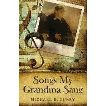 Songs My Grandma Sang by Michael B Curry - 9780819229939 Book