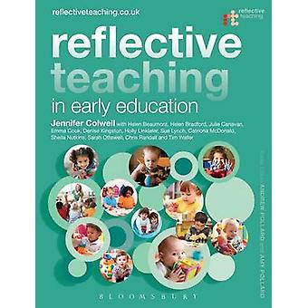 Reflective Teaching in Early Education by Jennifer Colwell - Helen Be