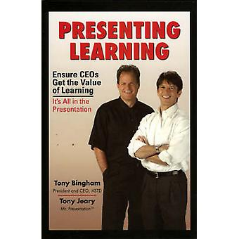 Presenting Learning by Tony Bingham - Tony Jeary - 9781562864620 Book
