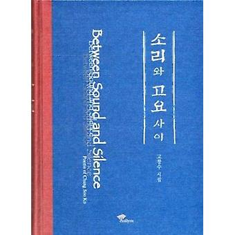 Between Sound and Silence by Changsoo Ko - 9781565911550 Book