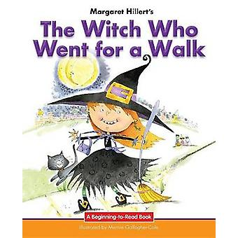 The Witch Who Went for a Walk by Margaret Hillert - 9781599538105 Book