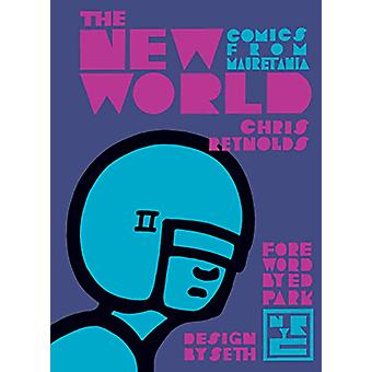 The New World - Comics From Mauretania by Chris Reynolds - 97816813723