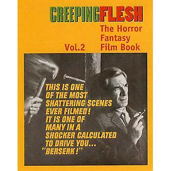 Creeping Flesh - The Horror Fantasy Film Book - v 2 by David Kerekes -