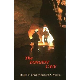 The Longest Cave by Roger W. Brucker - Richard A Watson - 97808093132