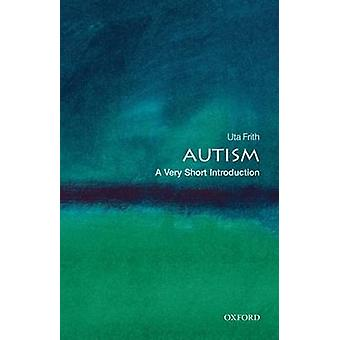 Autism A Very Short Introduction by Uta Frith