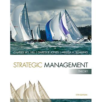 Strategic Management: Theory: An Integrated Approach (Paperback) by Hill Charles W. L. Jones Gareth Schilling Melissa A.