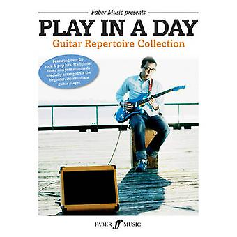 Play in a Day Guitar Repertoire Collection Guitar Repertoire Collection