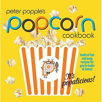 Peter Popple's Popcorn Cookbook Gift Set! (Paperback) by Popple Peter