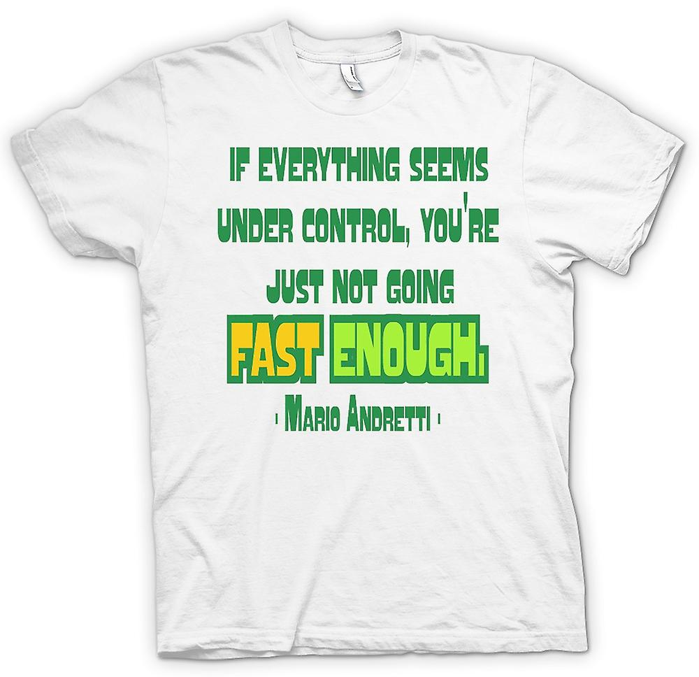 Mens T-shirt - Everything Under Control Quote - Mario Andretti