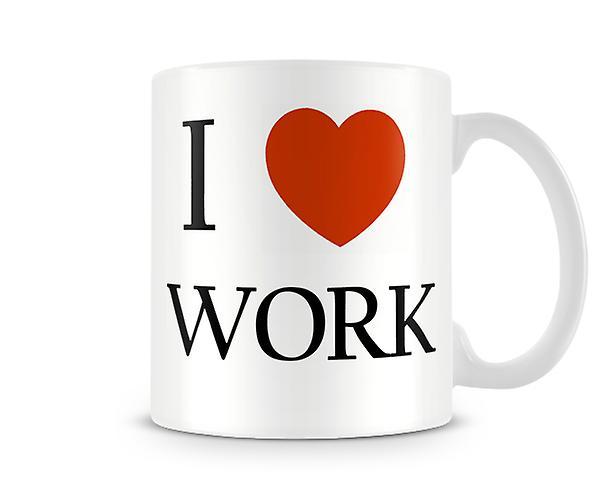 I Love Work Printed Mug