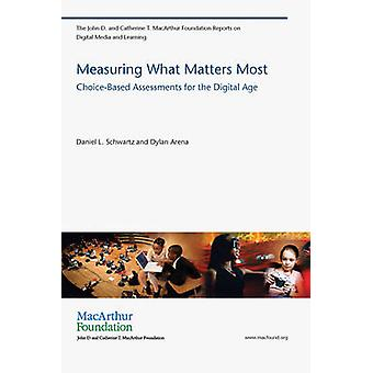 Measuring What Matters Most - Choice-Based Assessments for the Digital