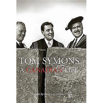 Tom Symons - une vie au Canada par Ralph Heintzman - livre 9780776630434