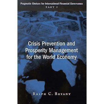 Prevención de crisis y gestión de prosperidad para la economía mundial - Pr