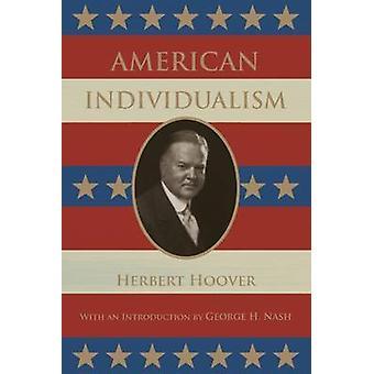 American Individualism by Herbert Hoover - George H. Nash - 978081792