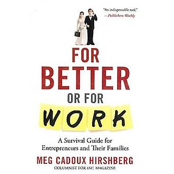 For Better or for Work - A Survival Guide for Entrepreneurs & Their Fa