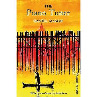 The Piano Tuner - Picador Classic (Main Market Ed.) by Daniel Mason -