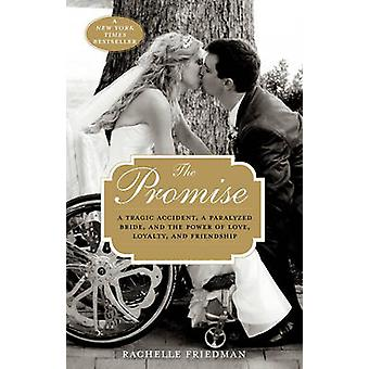 The Promise - A Tragic Accident - a Paralyzed Bride - and the Power of