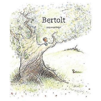 Bertolt by Jacques Goldstyn - 9781592702299 Book