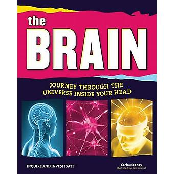 The Brain - Journey Through the Universe Inside Your Head by Carla Moo