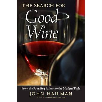 The Search for Good Wine by John Hailman - 9781628461367 Book