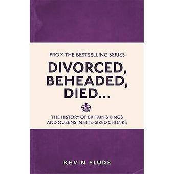 Divorcé - décapité - est mort... - l'histoire des rois de la Grande-Bretagne et le Québec