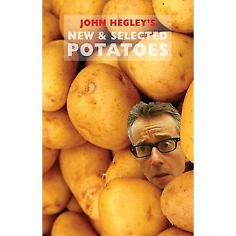 New & Selected Potatoes by John Hegley - Andy Ching - 9781852249786 B
