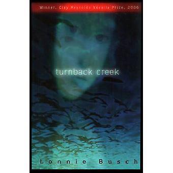 Turnback Creek by Lonnie Busch - 9781933896076 Book