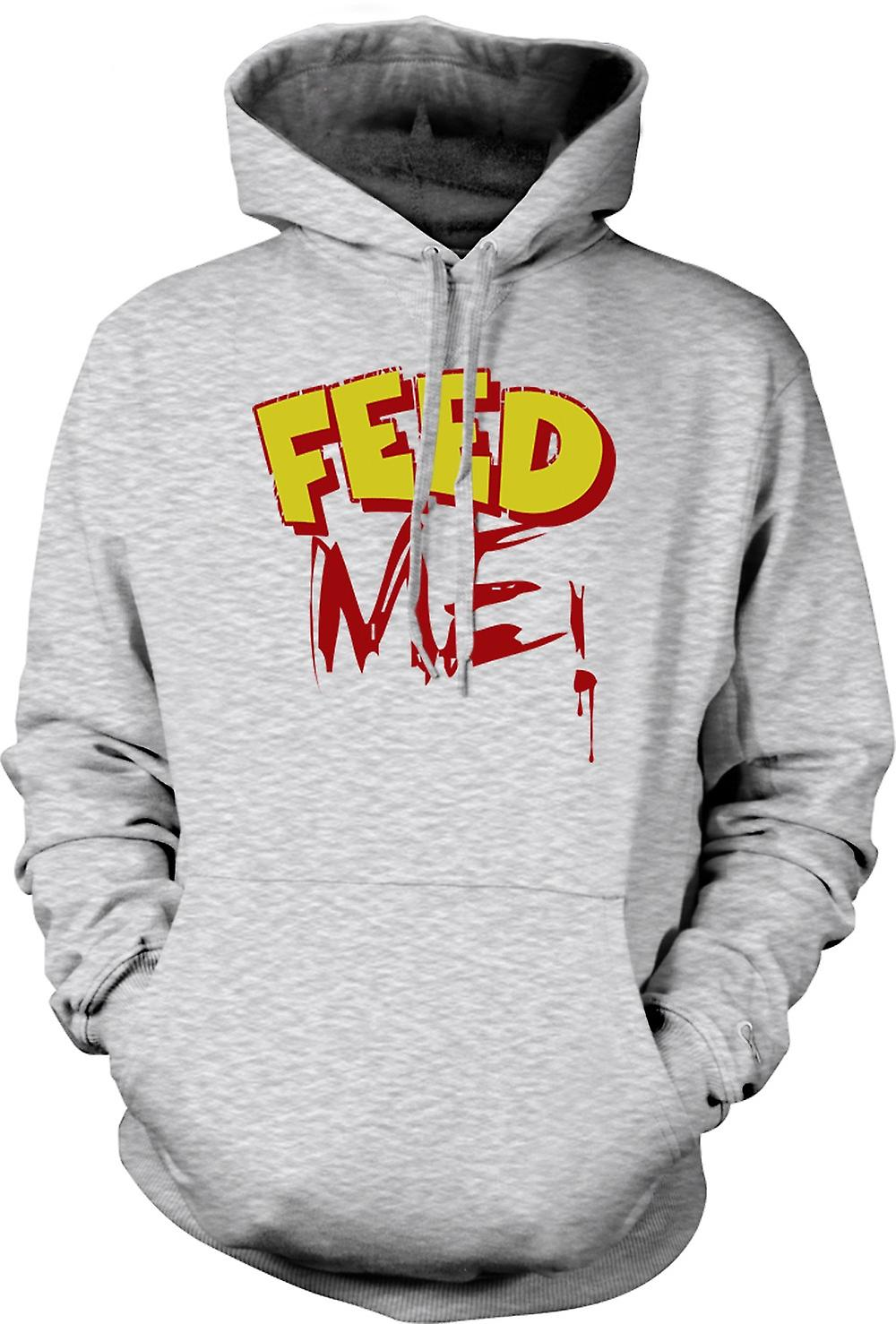 Mens hettegenser - Feed Me! -Funny Quote