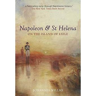 Napoleon & St Helena - On the Island of Exile by Johannes Willms - 978